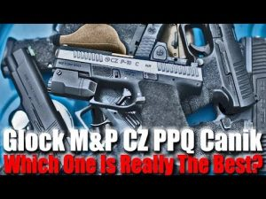 What's The Best Pistol For Self Defense & Does It Matter? Glock M&P PPQ CZ Canik