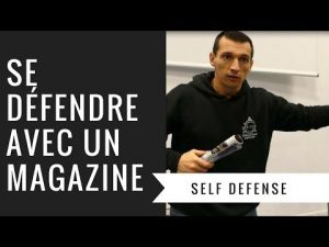 COMMENT SE DEFENDRE AVEC UN MAGAZINE ? (PENCHAK SILAT – SELF DEFENSE)
