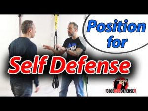 How to Position Yourself for Self Defense