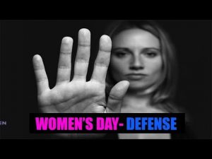 WOMEN'S DAY Particular- Full Info on Self Protection(Males-Ladies)