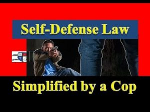 Self Defense Law Explained by a Cop (2018)(Prepper Self Defense)