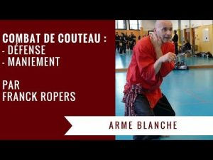 FRANCK ROPERS // COMBAT AU COUTEAU (MANIEMENT & DEFENSE) // PENCHAK SILAT – SELF DEFENSE