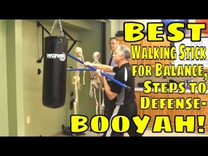Best Walking Stick for Balance, Steps to Self Defense- BOOYAH!