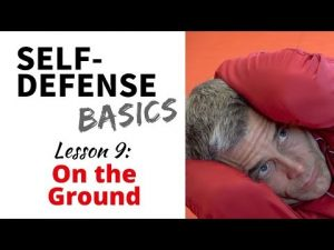 Self-Defense Basics: Lesson 9 – On the Ground