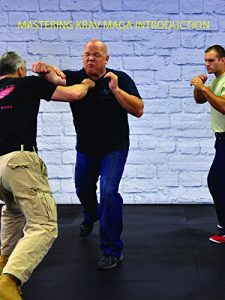 Mastering Krav Maga Introduction
