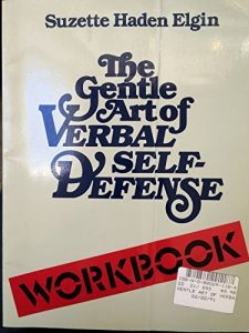 Gentle Art of Verbal Self-Defense/Workbook by Suzette Haden Elgin (1987-02-03)