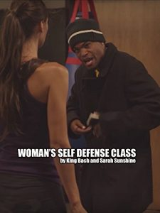 Woman's Self Defense Class ft. King Bach and Sarah Sunshine