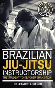 Brazilian Jiu-Jitsu Instructorship: the student-to-teacher transition