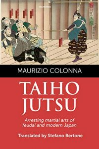 Taiho Jutsu: Arresting martial arts of feudal and modern Japan