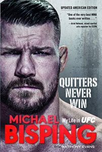 Quitters Never Win: My Life in UFC – The American Edition